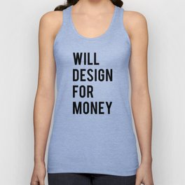 Will design for money Unisex Tank Top