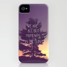 We Are All But Moments in the Sun iPhone (4, 4s) Slim Case