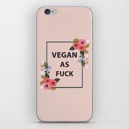 Vegan As Fuck, Pretty Funny Quote iPhone Skin
