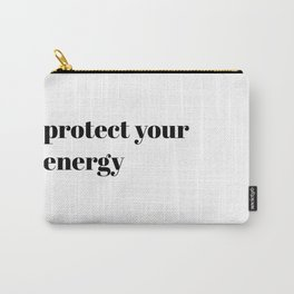 protect your energy Carry-All Pouch