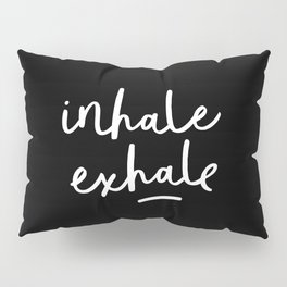 Inhale Exhale black-white typography poster black and white design bedroom wall home decor Pillow Sham