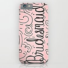 Bridesmaid, hand-lettered, great as a gift!! Slim Case iPhone 6s