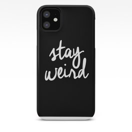 Stay Weird lol black and white typography poster black-white design home decor bedroom wall art iPhone Case