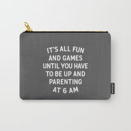 Parenting Fun & Games Quote Carry-All Pouch