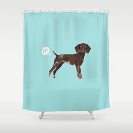 german shorthair pointer funny farting dog breed gifts Shower Curtain
