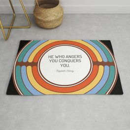 He who angers you conquers you Rug