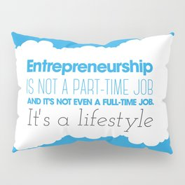 Entrepreneurship Quote Pillow Sham