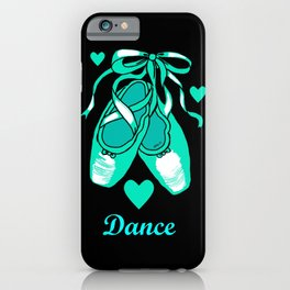 Love to Dance Teal Ballet Shoes iPhone Case