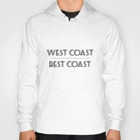 west coast Hoodies featuring West Coast Best Coast by Emma Reif Design