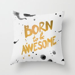 Born To be Awesome Throw Pillow