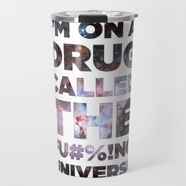 Fucking Universe Travel Mug