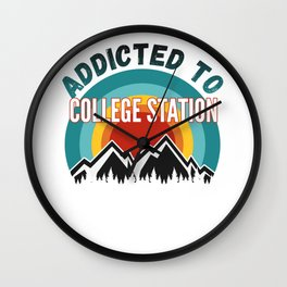 Addicted to College Station Wall Clock