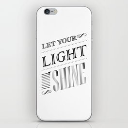 Inspirational Let Your Light Shine Typography iPhone Skin