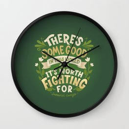 Samwise Quote Good In This World Wall Clock