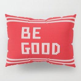 Be Good Festive Knit Typography Pillow Sham