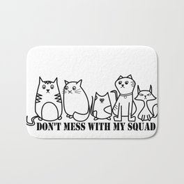 Don't Mess With My Squad Bath Mat