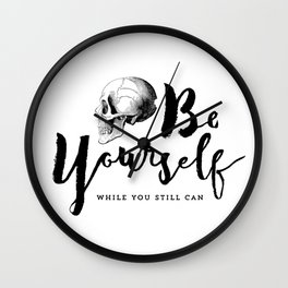 Brush lettering design - Be Yourself, while you still can Wall Clock