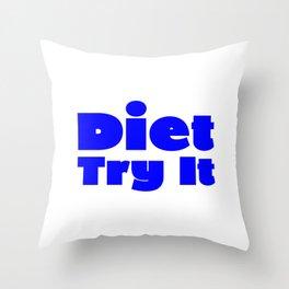 Diet Try It Blue Throw Pillow