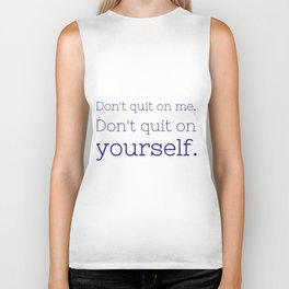 Don't quit on yourself - Friday Night Lights collection Biker Tank
