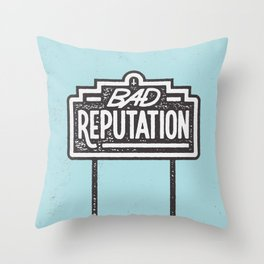 Bad Reputation Throw Pillow