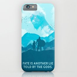 Fate Is Another Lie Told By The Gods iPhone Case