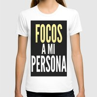 persona T-shirts featuring FOCOS A MI PERSONA  by Cris Carrasmore