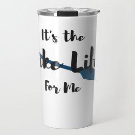 It's the Lake Life for Me Travel Mug