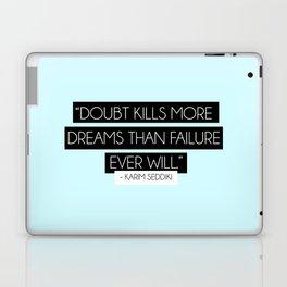 DOUBT KILLS DREAMS Laptop & iPad Skin
