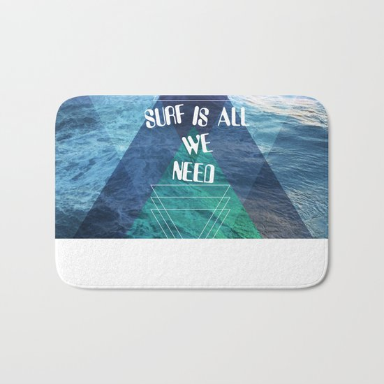 SURF IS ALL  WE NEED  Bath Mat
