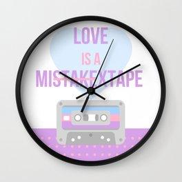 Love is a Mis̶t̶a̶k̶extape Wall Clock
