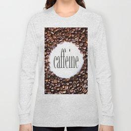 Caffeine Long Sleeve T-shirt
