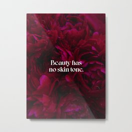 Empowering 002 Beauty has no skin tone Metal Print