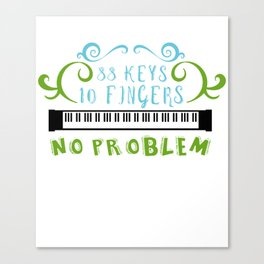 88 Keys 10 Fingers No Problem Piano Player Jazz Blues Classical Music Canvas Print