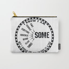 I know I Am Awesome Carry-All Pouch