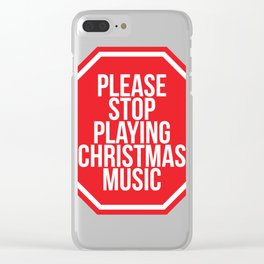 Christmas - Music - Please Stop Playing Christmas Music - Light Products Clear iPhone Case