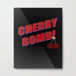 Cherry Bomb: Version 1 Metal Print