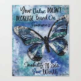 Your Value Doesn't Decrease Canvas Print