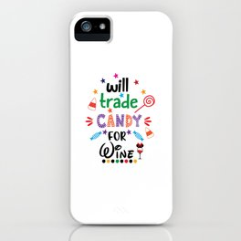 Will Trade Candy For Wine 2 iPhone Case