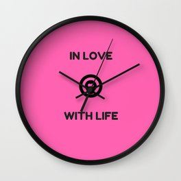 IN LOVE WITH LIFE Wall Clock