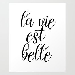 La Vie Est Belle, French Quote, Affiche Scandinave, Inspirational Poster Art Print