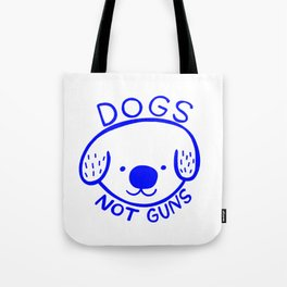 Dogs Not Guns Tote Bag