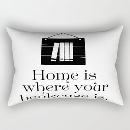 Home Is Where Your Bookcase Is Rectangular Pillow