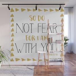 Do not fear Wall Mural
