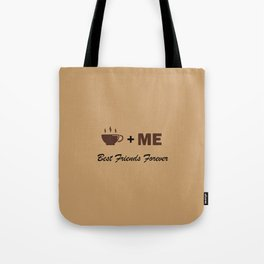 Coffee plus me best friends forever Tote Bag