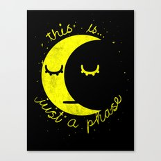 This Is Just A Phase  Canvas Print