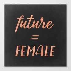 The Future is Female Text - Rose Gold Typography Quote Canvas Print