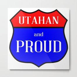 Utahan And Proud Metal Print