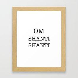 OM SHANTI SHANTI Framed Art Print