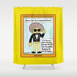 Denial Isn't Just a River in Egypt Shower Curtain