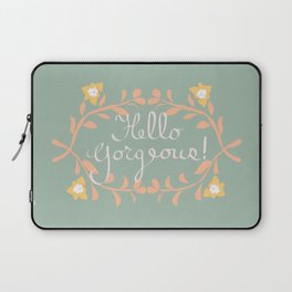 Hello Gorgeous!  Love Yourself Inspirational Quote Illustration Laptop Sleeve